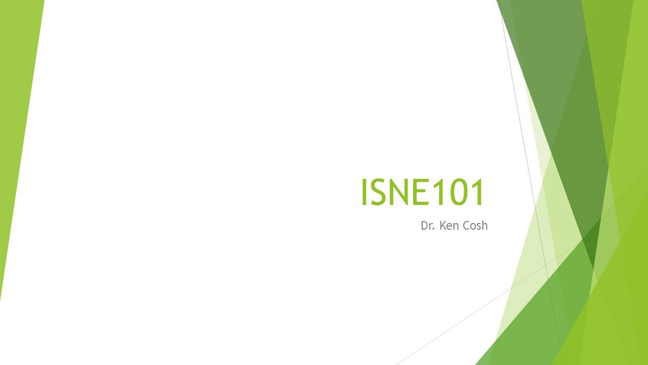 ISNE101 Dr. Ken Cosh