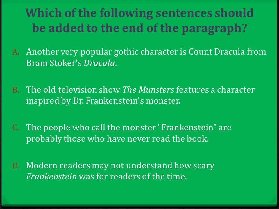 Which of the following sentences should be added to the end of the paragraph.