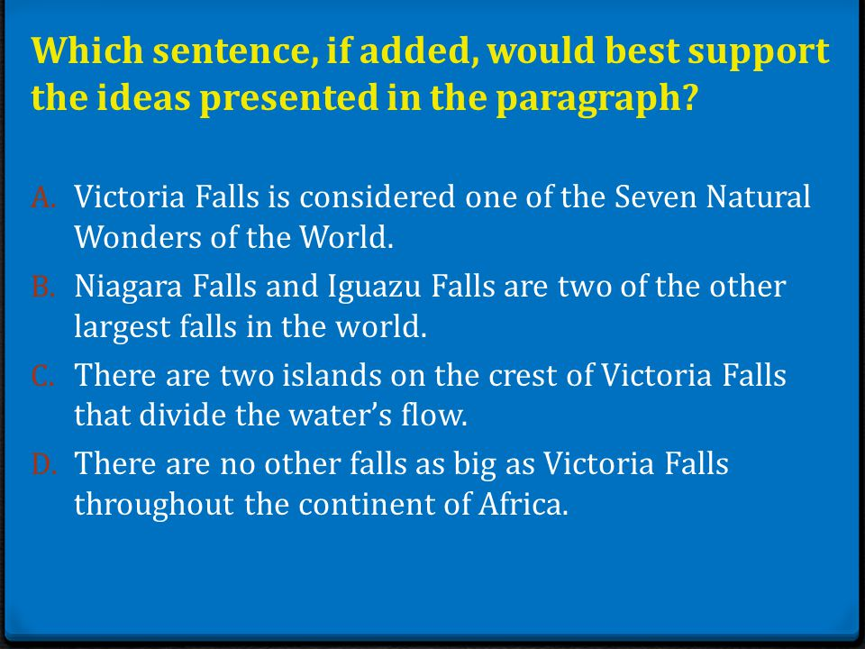 Which sentence, if added, would best support the ideas presented in the paragraph.