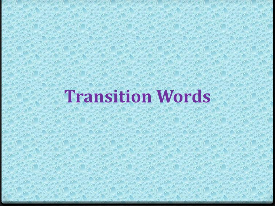 Common Transition Words 0 Importantly 0 Finally 0 Mainly 0 However 0 Perhaps 0 Because 0 Speaking of which 0 And so 0 Since 0 Next 0 While 0 Certainly 0 Previously 0 First 0 Therefore 0 Additionally 0 Also 0 Unfortunately