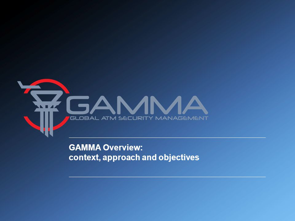 GAMMA Overview: context, approach and objectives