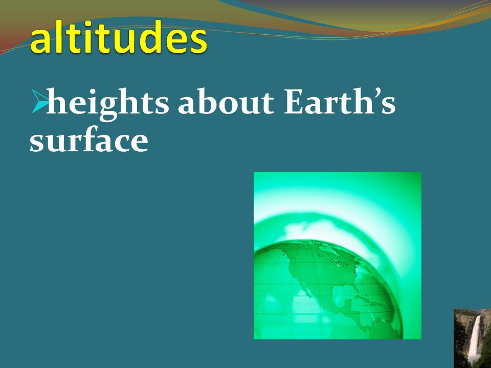  heights about Earth's surface