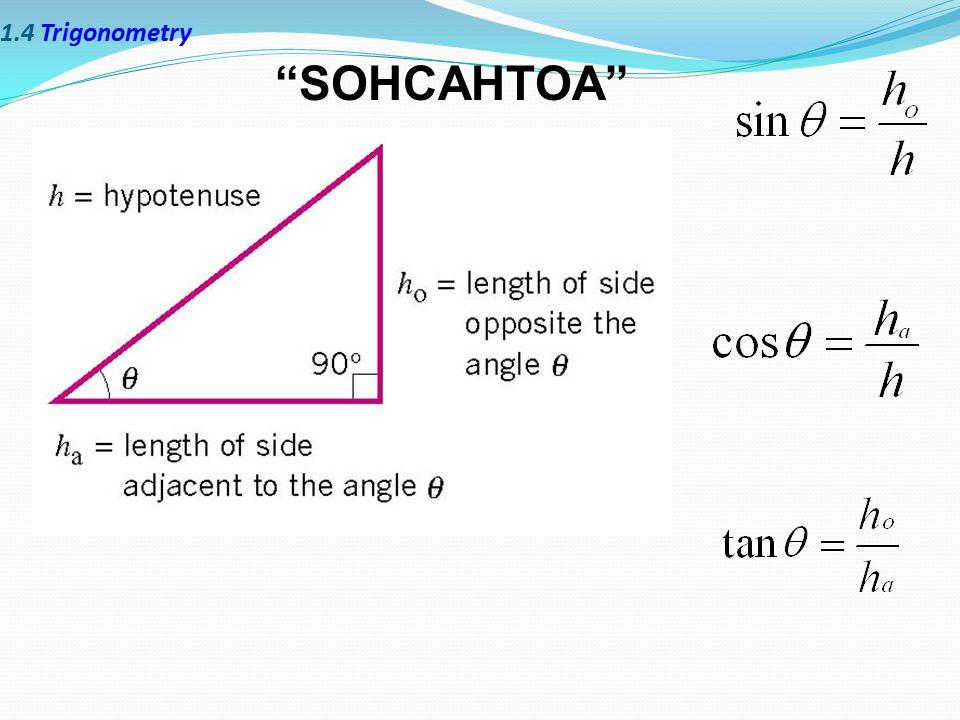 1.4 Trigonometry SOHCAHTOA