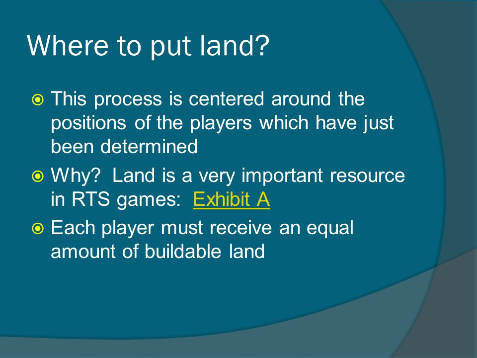 Where to put land.