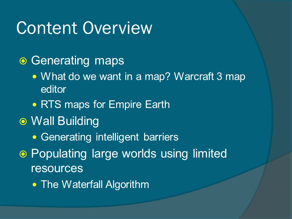 Content Overview  Generating maps What do we want in a map.