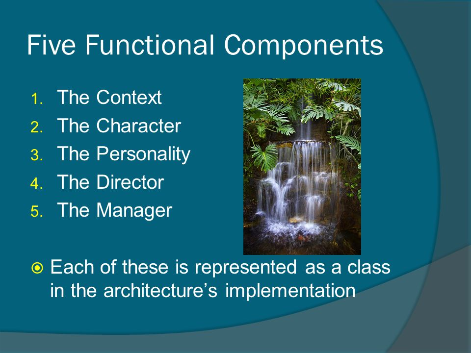 Five Functional Components 1. The Context 2. The Character 3.