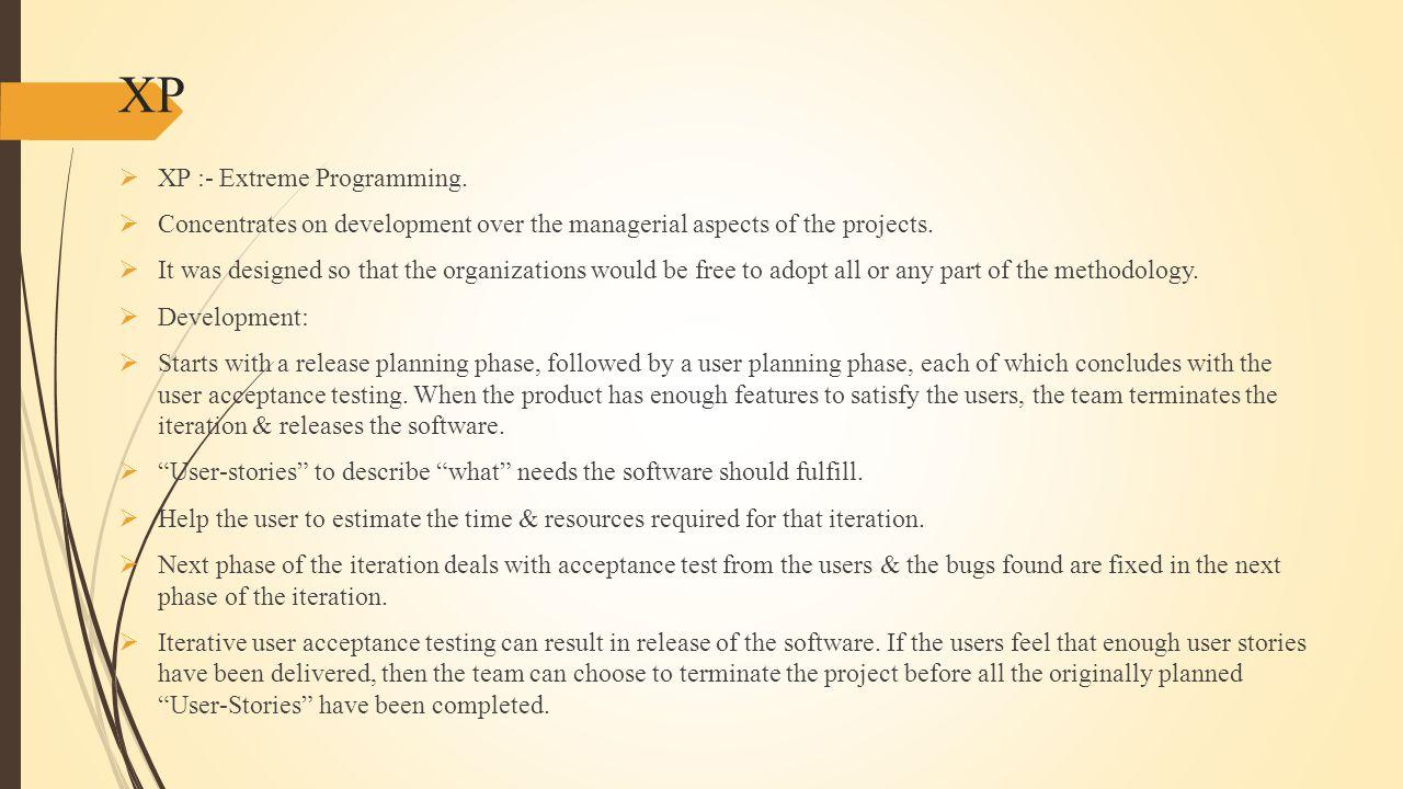 XP  XP :- Extreme Programming.