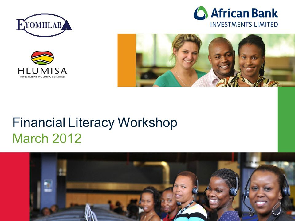1 Financial Literacy Workshop March 2012