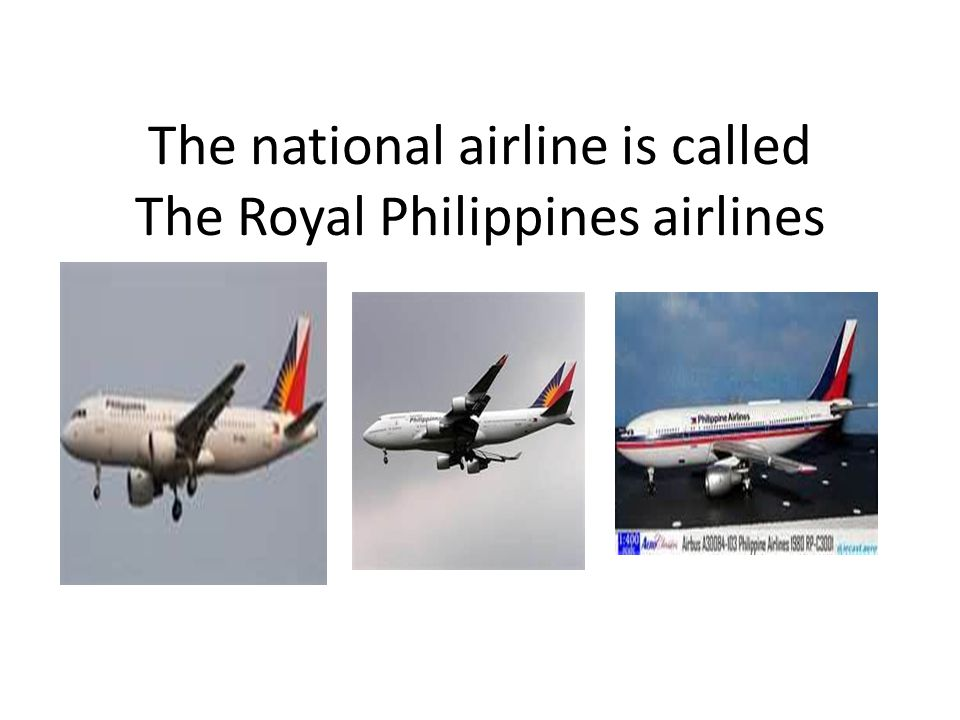 The national airline is called The Royal Philippines airlines