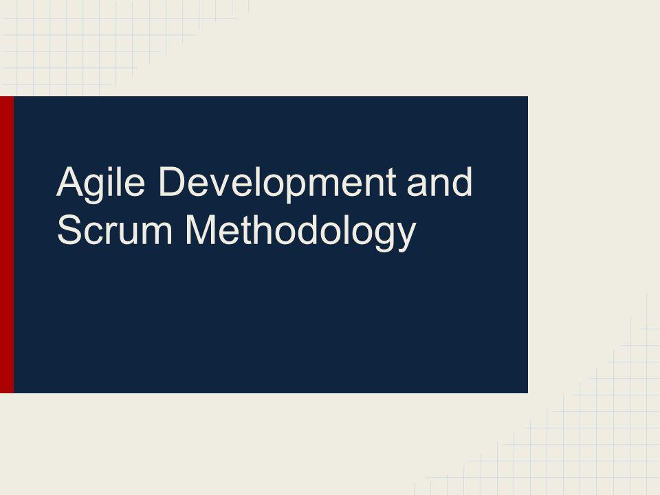 Agile Development and Scrum Methodology