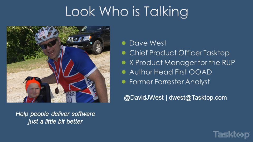 Help people deliver software just a little bit better @DavidJWest | dwest@Tasktop.com