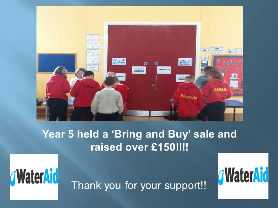 Year 5 held a 'Bring and Buy' sale and raised over £150!!!! Thank you for your support!!