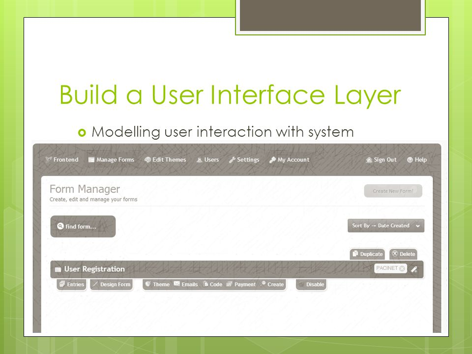 Build a User Interface Layer  Modelling user interaction with system