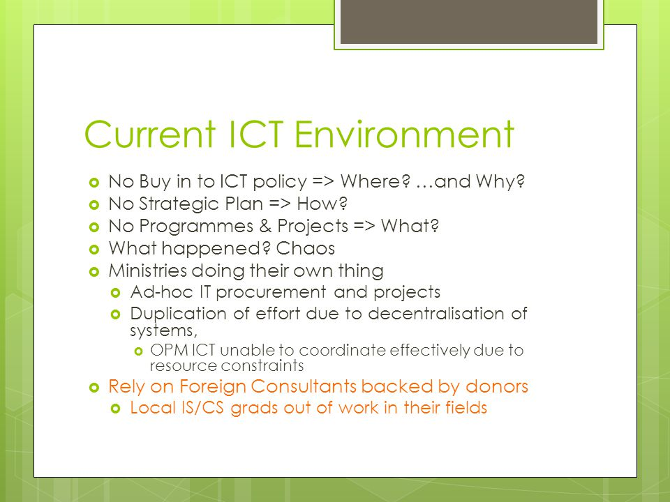 Current ICT Environment  No Buy in to ICT policy => Where.