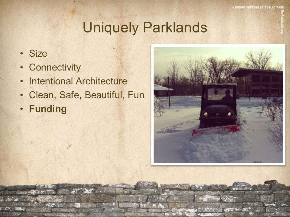 Uniquely Parklands Size Connectivity Intentional Architecture Clean, Safe, Beautiful, Fun Funding