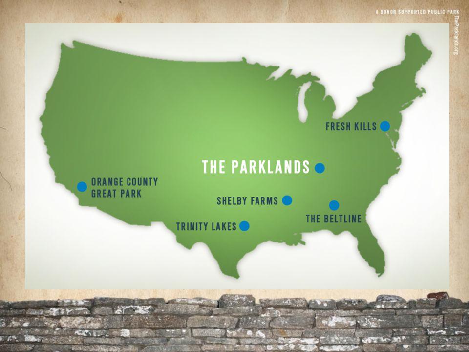 Project Scale Cherokee Park409 Acres Seneca Park333 Acres Shawnee Park316 Acres Iroquois Park739 Acres 1,797 Acres The Parklands3,800 Acres