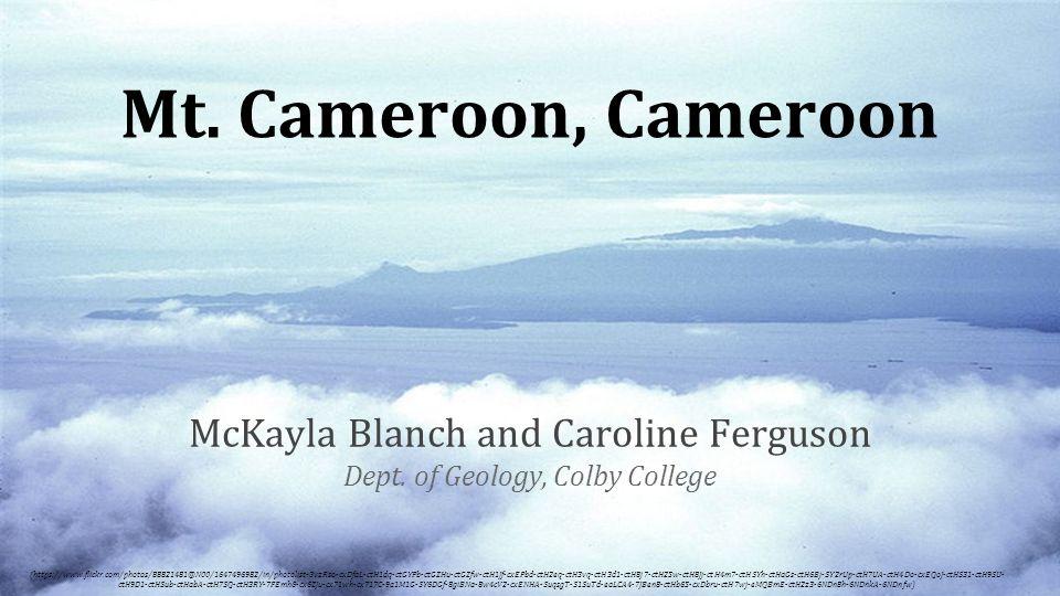 Mt. Cameroon, Cameroon McKayla Blanch and Caroline Ferguson Dept.