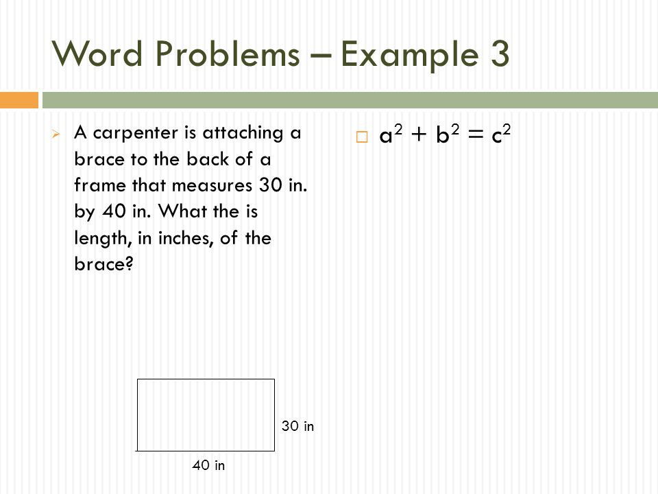 Word Problems – Example 3  A carpenter is attaching a brace to the back of a frame that measures 30 in.