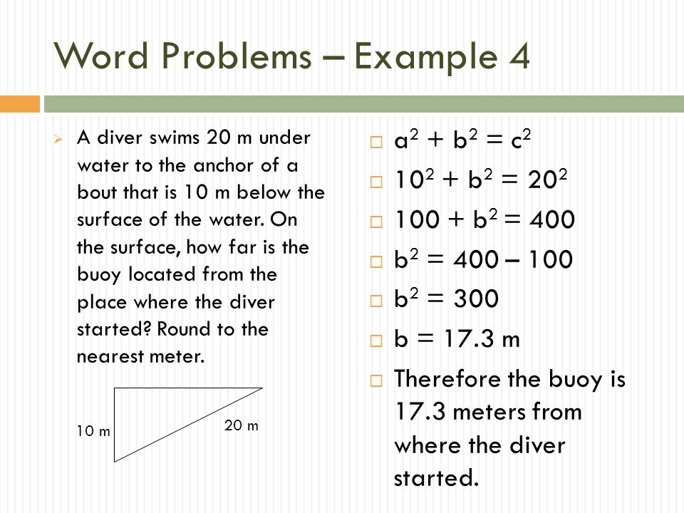 Word Problems – Example 4  A diver swims 20 m under water to the anchor of a bout that is 10 m below the surface of the water.