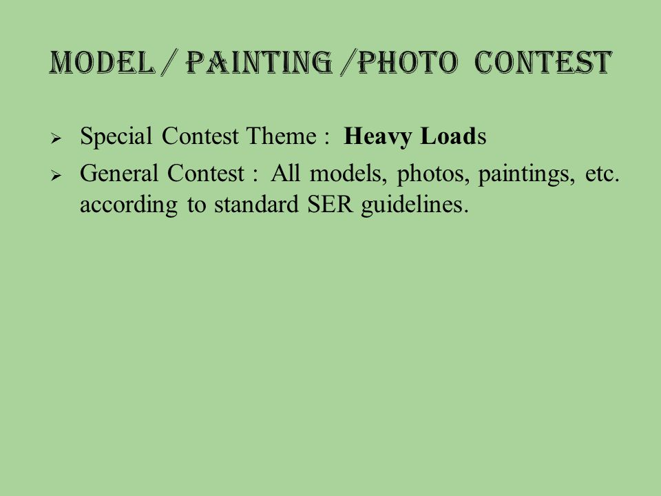  Special Contest Theme : Heavy Loads  General Contest : All models, photos, paintings, etc.