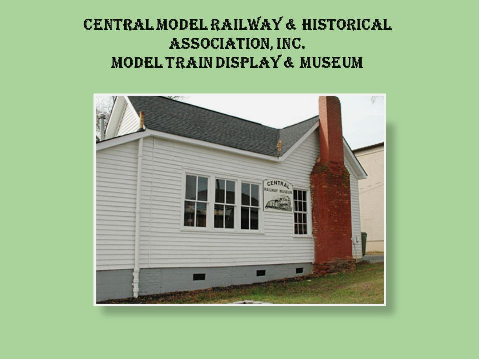 Central Model Railway & Historical Association, Inc. Model Train Display & Museum