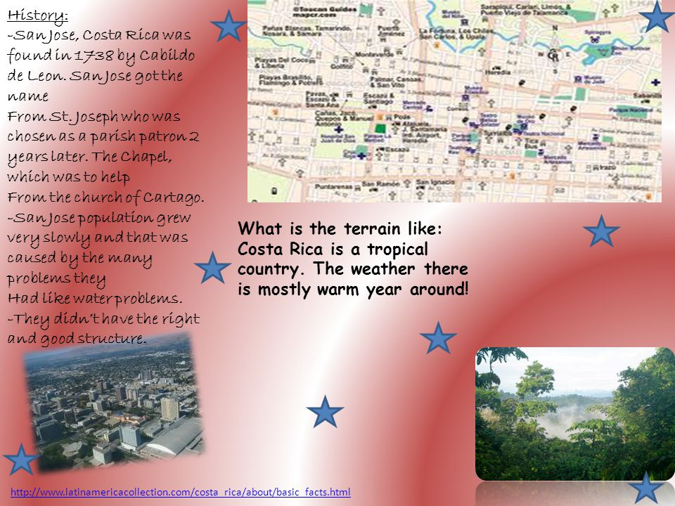 http://www.latinamericacollection.com/costa_rica/about/basic_facts.html History: -San Jose, Costa Rica was found in 1738 by Cabildo de Leon. San Jose