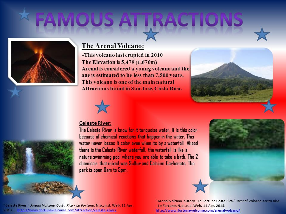 The Arenal Volcano: - This volcano last erupted in 2010 The Elevation is 5,479 (1,670m) Arenal is considered a young volcano and the age is estimated to be less than 7,500 years.