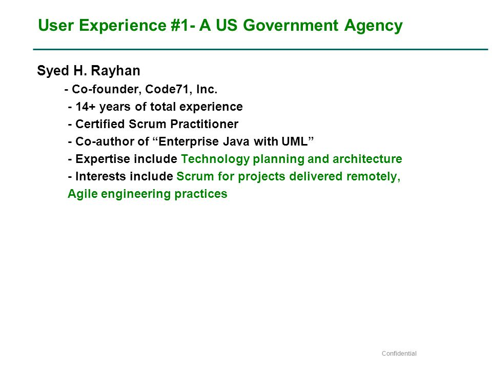 Confidential User Experience #1- A US Government Agency Syed H.