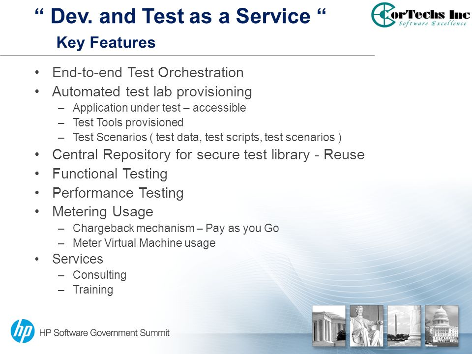 End-to-end Test Orchestration Automated test lab provisioning –Application under test – accessible –Test Tools provisioned –Test Scenarios ( test data