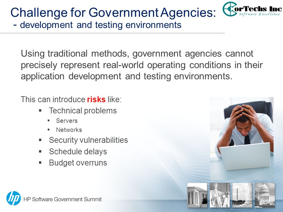 Using traditional methods, government agencies cannot precisely represent real-world operating conditions in their application development and testing