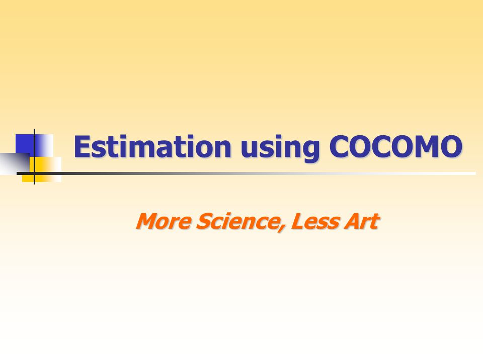 Estimation using COCOMO More Science, Less Art