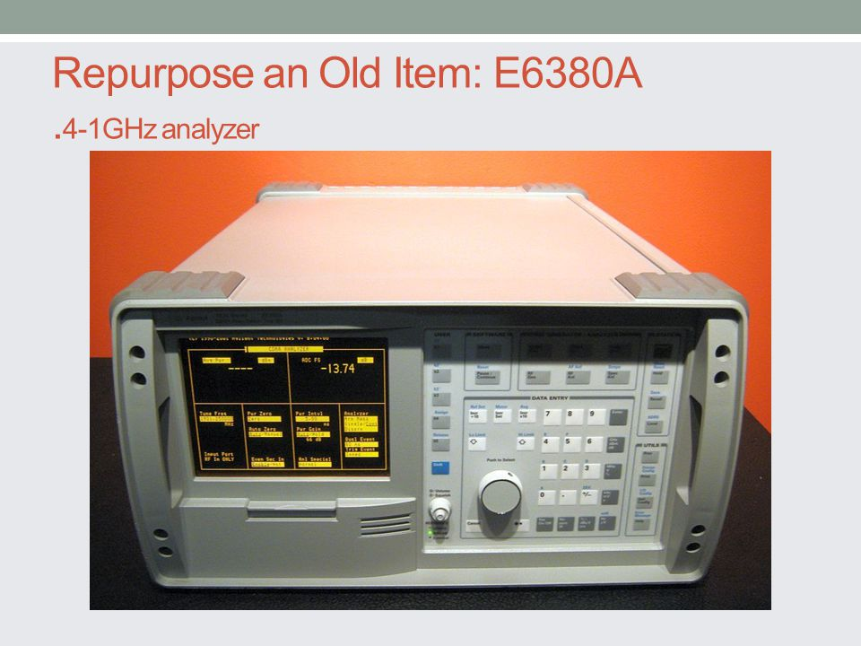 Repurpose an Old Item: E6380A. 4-1GHz analyzer
