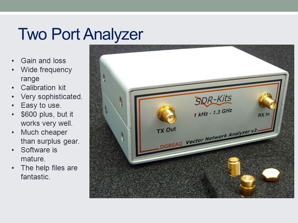 Two Port Analyzer Gain and loss Wide frequency range Calibration kit Very sophisticated.
