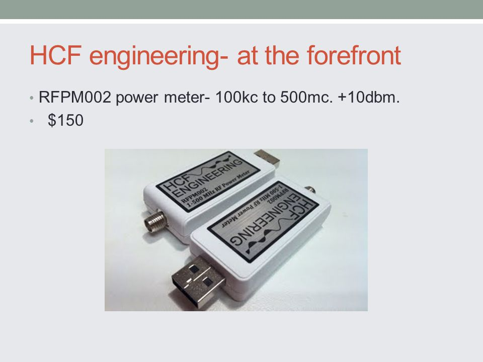 HCF engineering- at the forefront RFPM002 power meter- 100kc to 500mc. +10dbm. $150