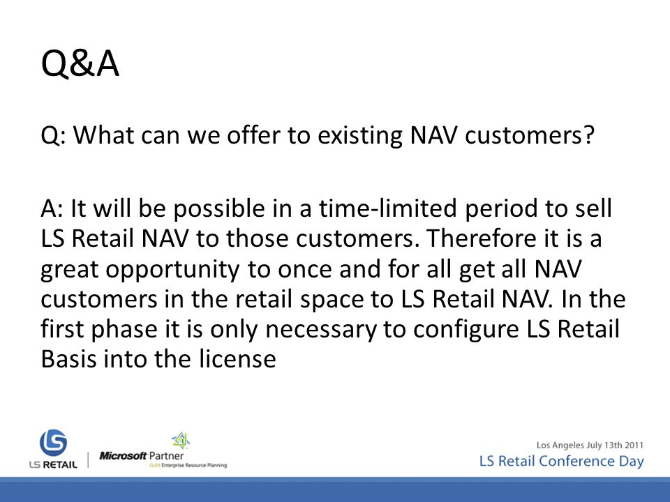 Q&A Q: What can we offer to existing NAV customers.