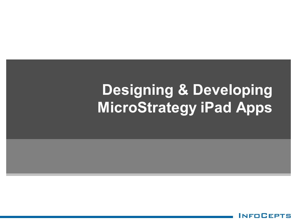 Designing & Developing MicroStrategy iPad Apps