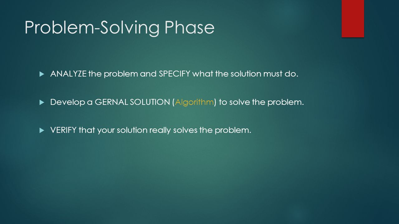 Problem-Solving Phase  ANALYZE the problem and SPECIFY what the solution must do.