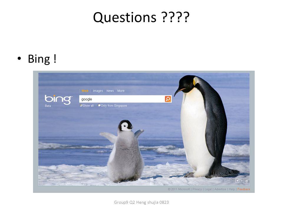 Questions Bing ! Group9 Q2 Heng shujia 0823