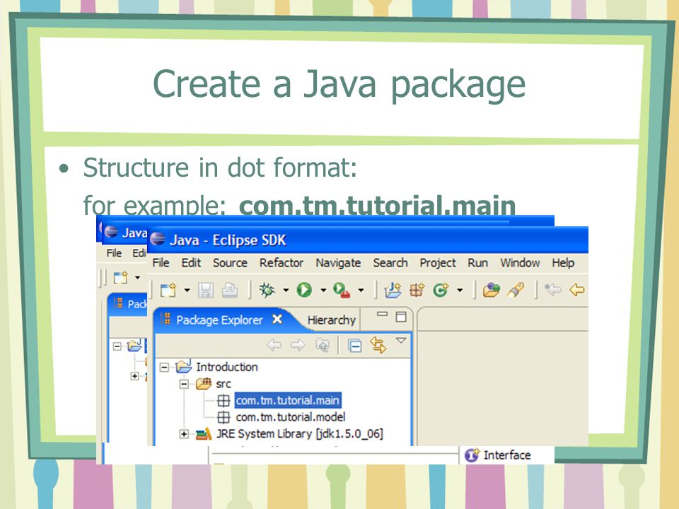 Create a Java package Structure in dot format: for example: com.tm.tutorial.main