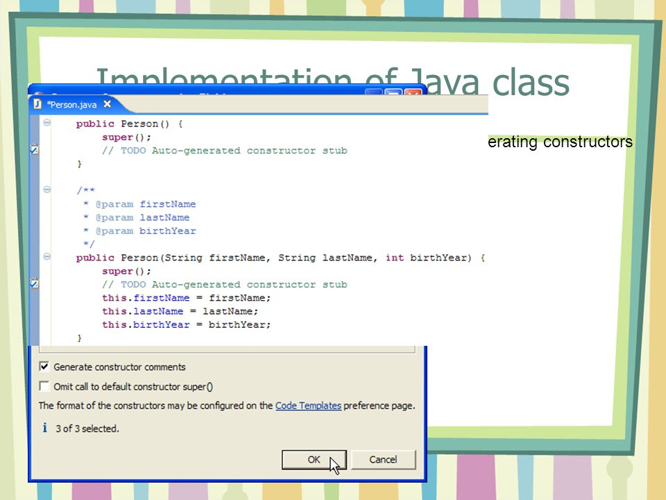 Implementation of Java class Generating constructors