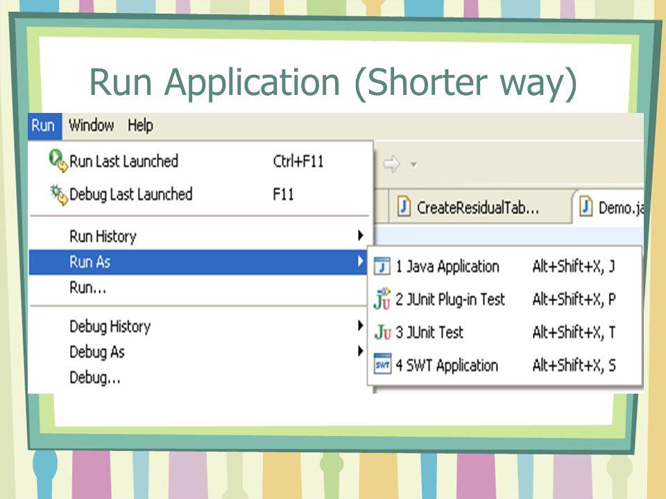 Run Application (Shorter way)