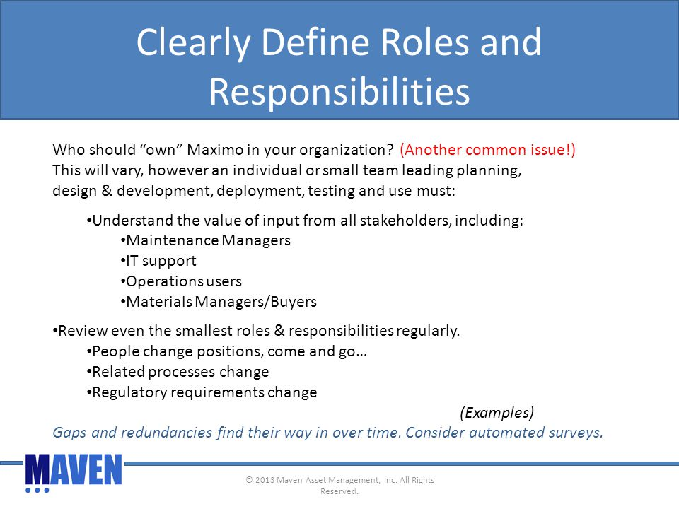 Clearly Define Roles and Responsibilities Who should own Maximo in your organization.