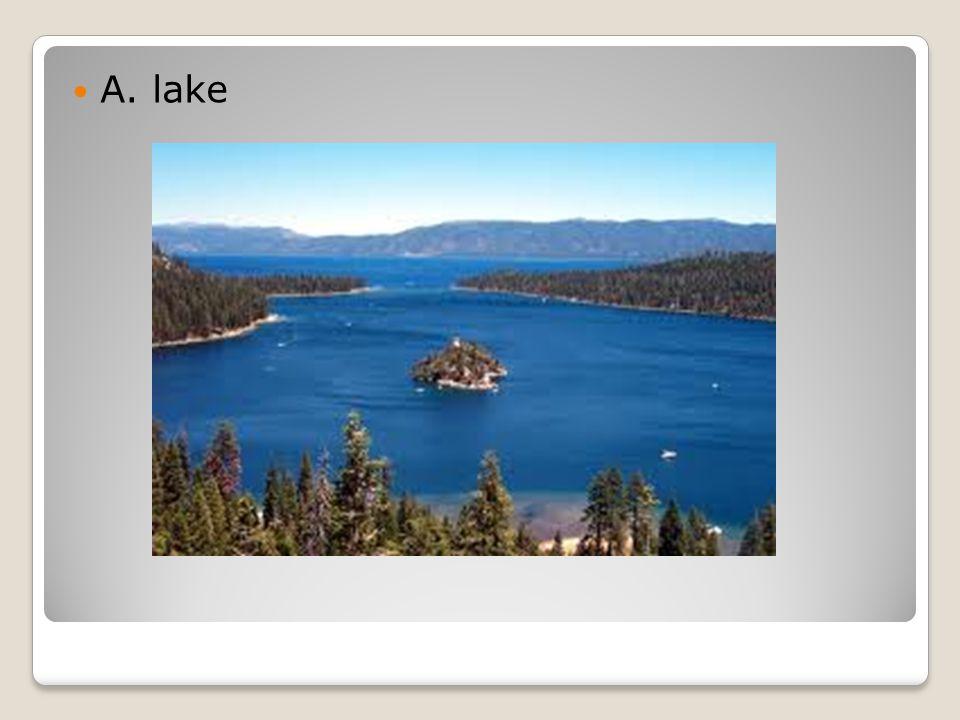 A. lake