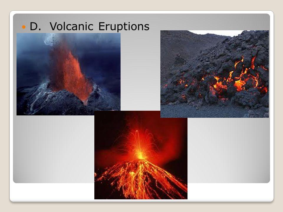 D. Volcanic Eruptions