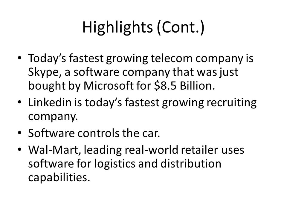 Highlights (Cont.) Today's fastest growing telecom company is Skype, a software company that was just bought by Microsoft for $8.5 Billion.