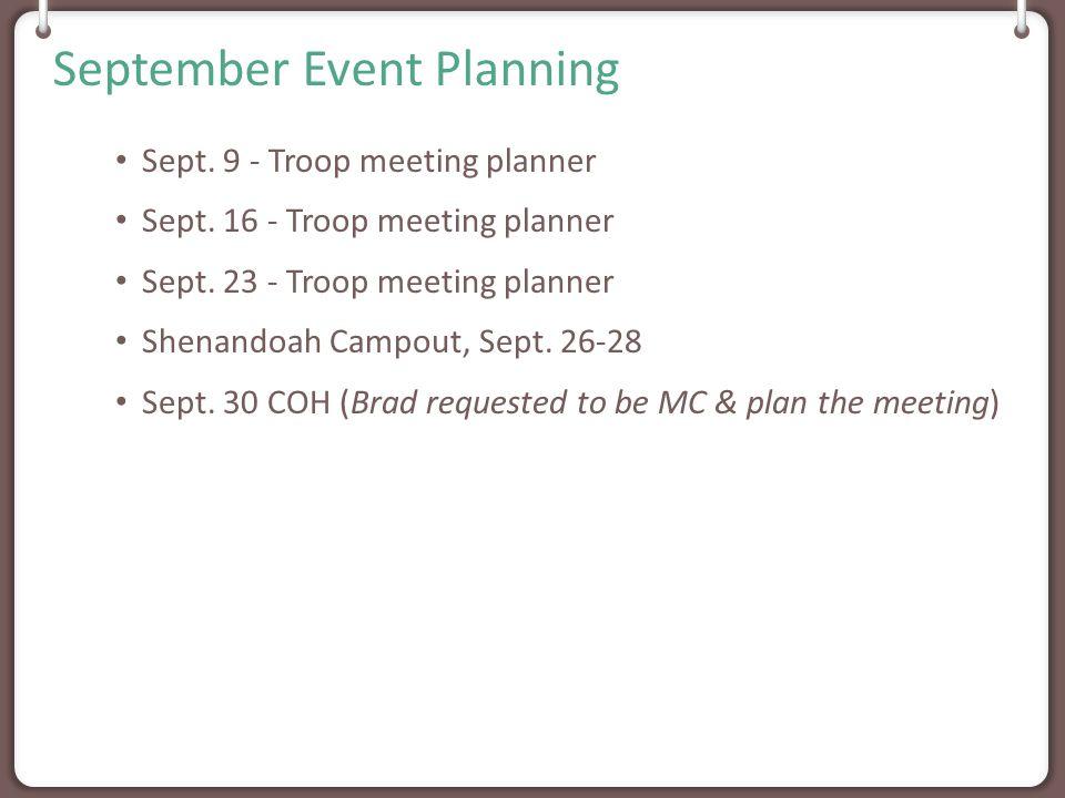 September Event Planning Sept. 9 - Troop meeting planner Sept.