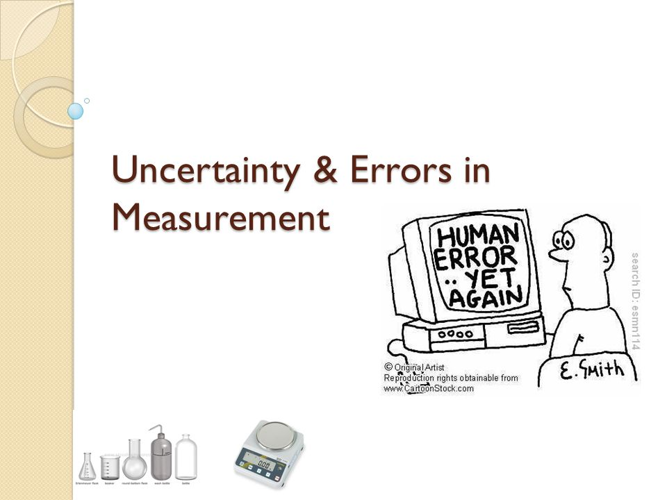Uncertainty & Errors in Measurement