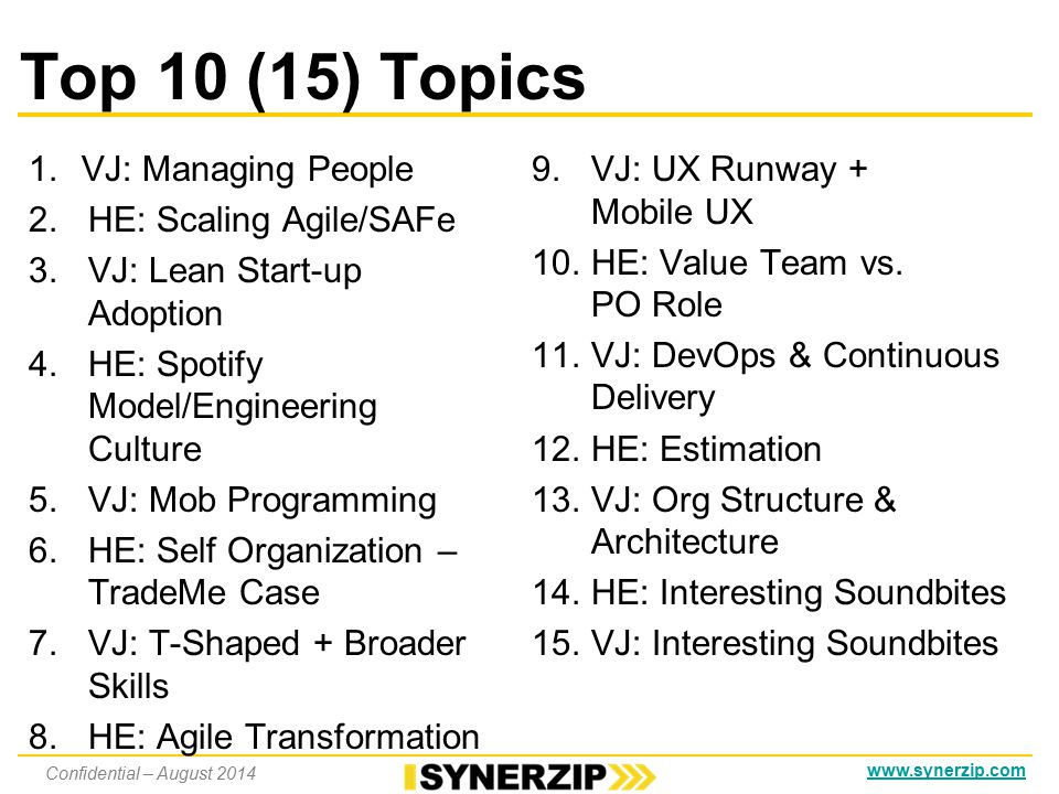 www.synerzip.com Synerzip's Top 10 Takeaways Note: 40 sessions were attended out of 200 by Hemant Elhence and Vinayak Joglekar.