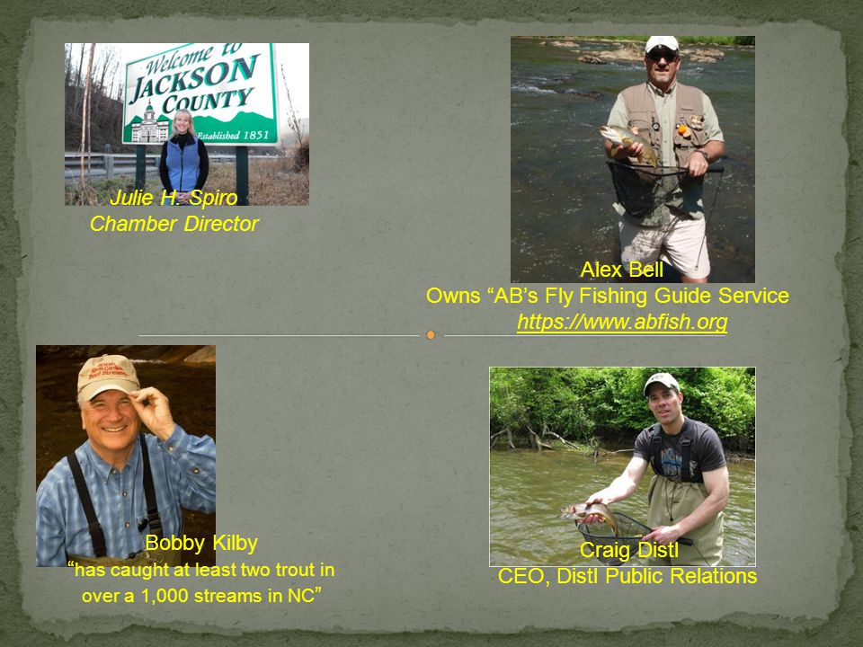 Alex Bell Owns AB's Fly Fishing Guide Service https://www.abfish.org Julie H.