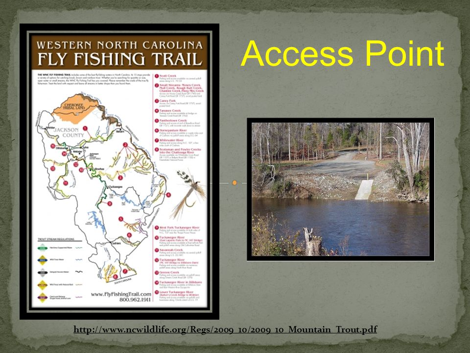 Access Point http://www.ncwildlife.org/Regs/2009_10/2009_10_Mountain_Trout.pdf